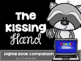 The Kissing Hand Book Study | Google Slides | Distance Learning