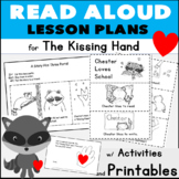The Kissing Hand Read Aloud Lesson Plans w/ Sequencing + T
