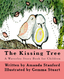 The Kissing Tree: A Story Book for Preschool and Kindergar