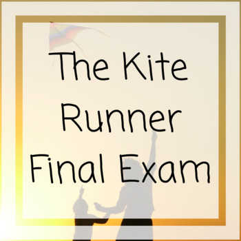The Kite Runner Final Exam