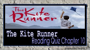 The Kite Runner: Reading Comprehension Quiz Chapter 10