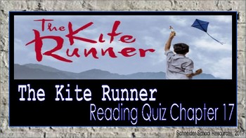 The Kite Runner: Reading Comprehension Quiz Chapter 17