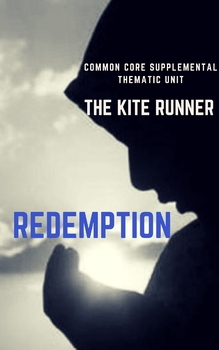 The Kite Runner: Redemption - CCSS Common Core Thematic Unit