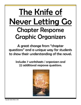 The Knife of Never Letting Go-Chapter Response Worksheets-Organizers