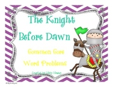 The Knight Before Dawn-Common Core Word Problems