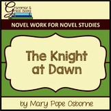 The Knight at Dawn (The Magic Tree House Series): CCSS-Aligned Novel Work