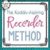 The Kodály-Aspiring Recorder Method Level One