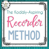 The Kodály-Aspiring Recorder Method Level One