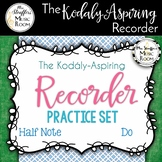 The Kodály-Aspiring Recorder Practice Set {Do} {Half Note}