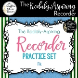 The Kodály-Aspiring Recorder Practice Set {Fa}