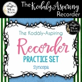 The Kodály-Aspiring Recorder Practice Set {Syncopa}
