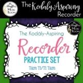 The Kodály-Aspiring Recorder Practice Set {Tam Ti / Ti Tam}