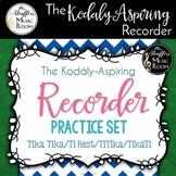 The Kodály-Aspiring Recorder Practice Set{Tika Tika} {Ti R