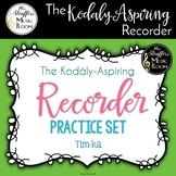 The Kodály-Aspiring Recorder Practice Set {Tim-ka}