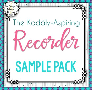 The Kodály-Aspiring Recorder Sample Pack ‪