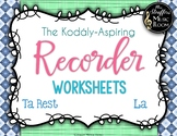 The Kodály-Aspiring Recorder Worksheets {La} {Ta Rest}