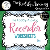 The Kodály-Aspiring Recorder Worksheets {Re}