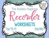 The Kodály-Aspiring Recorder Worksheets {Sol/Mi} {Ta/TiTi}