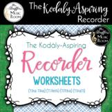 The Kodály-Aspiring Recorder Worksheets {Tika Tika} {Ti Re