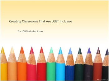 The LGBT Inclusive School Powerpoint