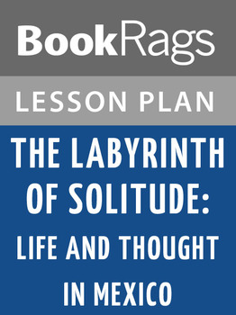 The Labyrinth of Solitude: Life and Thought in Mexico Lesson Plans