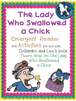 The Lady Who Swallowed a Chick...Emergent Reader and Literacy Activities