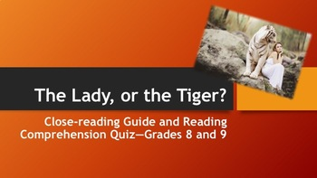 The Lady, or the Tiger? Close-reading Guide and Reading Quiz—Grades 8 and 9