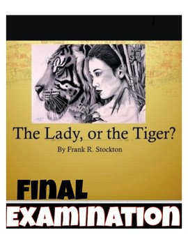 The Lady or the Tiger Fianl Examination (100 Multiple Choice Questions w/Key)