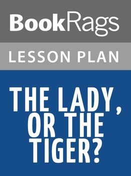 The Lady, or the Tiger? Lesson Plans