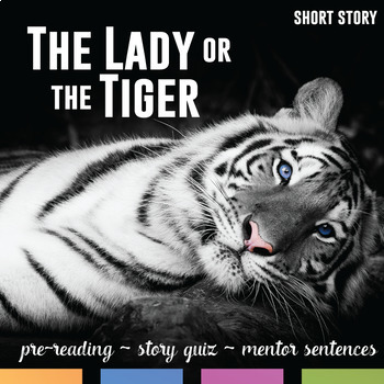 The Lady or the Tiger by Frank Stockton: Pre-Reading, Quiz, Mentor Sentence