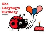 The Ladybug's Birthday