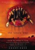 The Lakota Way:Stories and Lessons for Living by J. M. Marshall III