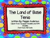 The Land of Base Tenia; A Story About Base Ten Blocks