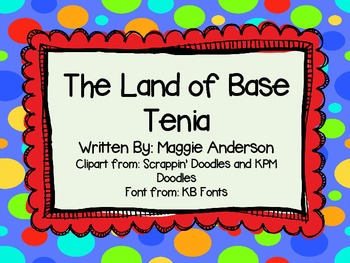 The Land of Base Tenia; A Story About Base Ten Blocks