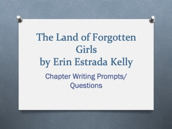 The Land of Forgotten Girls, by Erin Estrada Kelly. Chapter Ques/Writing Prompts