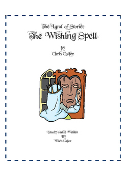 The Land of Stories - The Wishing Spell: A Literature Guide