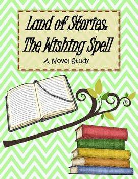 The Land of Stories: The Wishing Spell - A Novel Study