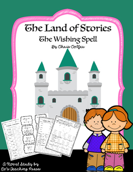 The Land of Stories: The Wishing Spell Novel Study
