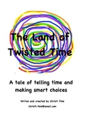 The Land of Twisted Time (Teacher's Edition)-Reader's Theater Script about Time