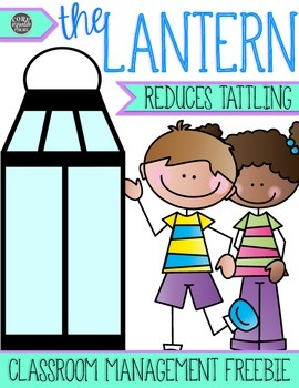 The Lantern - Reduce Tattling With This Classroom Management FREEBIE
