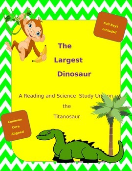 The Largest Dinosaur: A Reading and Science Unit on the Titanosaur
