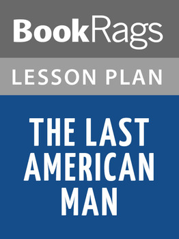 The Last American Man Lesson Plans
