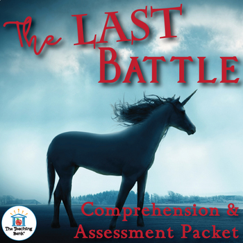 The Last Battle Comprehension and Assessment Bundle