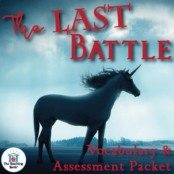The Last Battle Vocabulary and Assessment Bundle