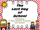 End Of Year Social Story - The Last Day Of School