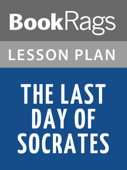The Last Days of Socrates Lesson Plans