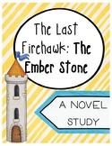 The Last Firehawk: The Ember Stone, Novel Study (Book 1)