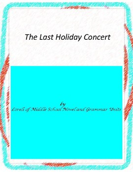 The Last Holiday Concert Unit With Literary and Grammar Activities