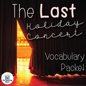The Last Holiday Concert Vocabulary Packet