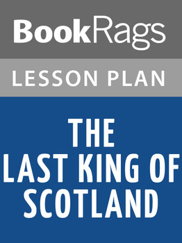 The Last King of Scotland Lesson Plans